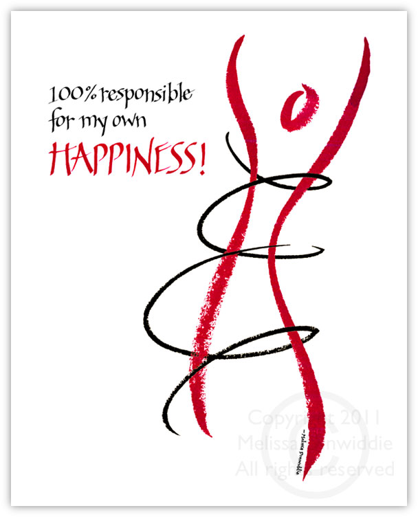 100% responsible for my own happiness! - calligraphy art by Melissa Dinwiddie