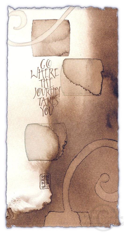 Go Where the Journey Takes You fine art calligraphy print ©Melissa Dinwiddie 2011