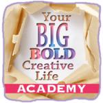 Your Big, Bold, Creative Life Academy