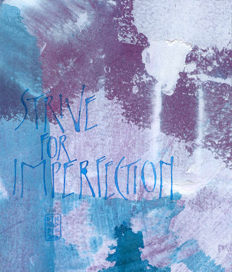 Strive For Imperfection - calligraphy art by Melissa Dinwiddie