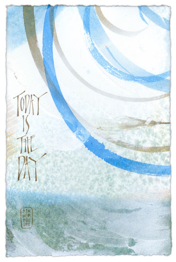 Today Is The Day 2 - calligraphy art by Melissa Dinwiddie