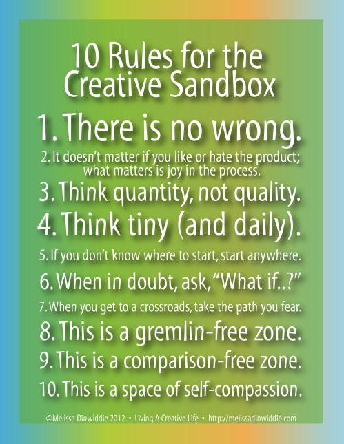 10 Rules for the Creative Sandbox © Melissa Dinwiddie 2012