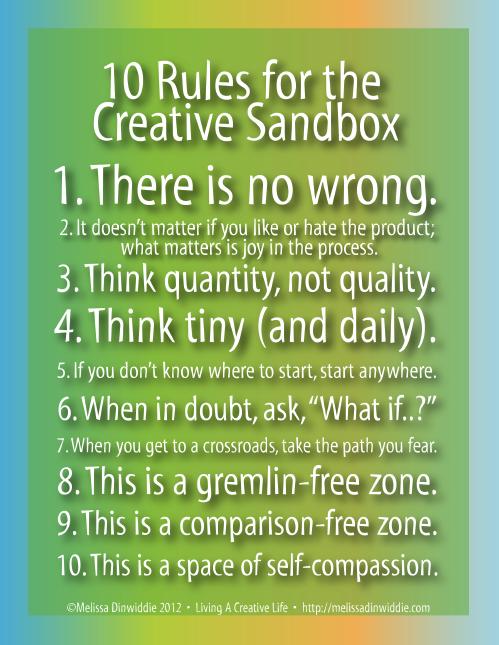 10 Rules for the Creative Sandbox © Melissa Dinwiddie 2012