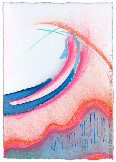 Go With the Flow - calligraphy art by Melissa Dinwiddie - pastel, Ziller ink