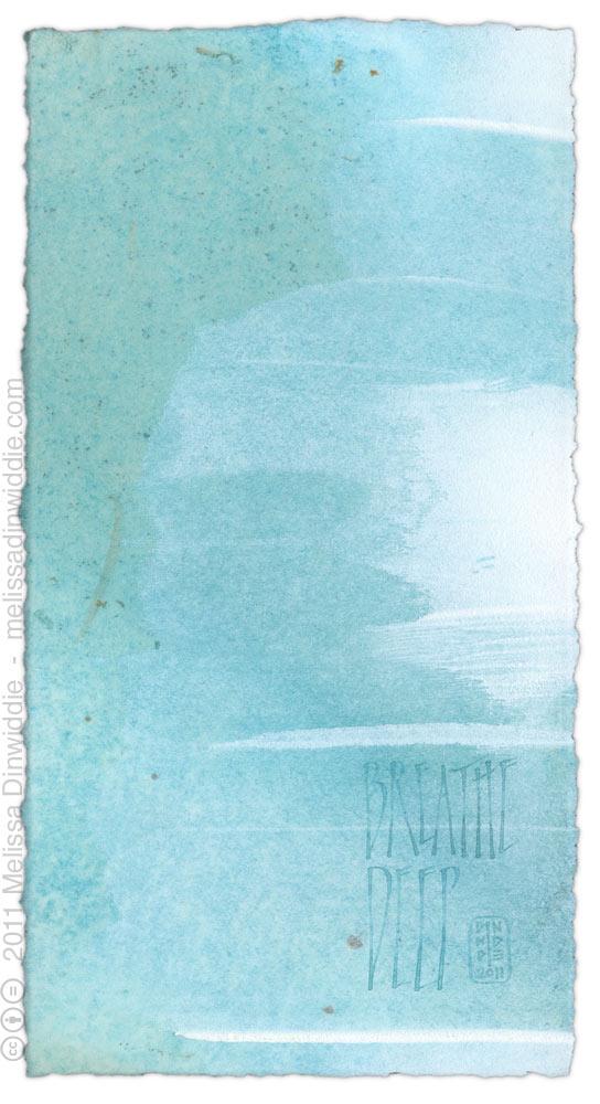 Breathe Deep - calligraphy art by Melissa Dinwiddie