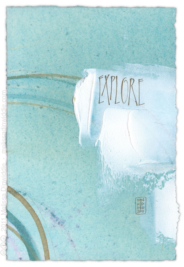Explore - calligraphy art by Melissa Dinwiddie