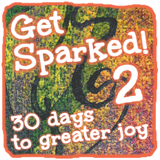 Get Sparked! 2 - 30 days to greater joy