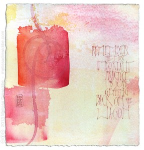 Remember: The Most Important Practice - calligraphy art by Melissa Dinwiddie