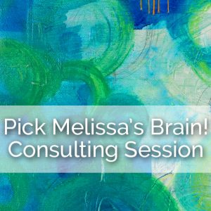 Pick Melissa's Brain Consulting Session
