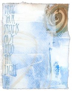 Bring Your Dreams Out Into the Light - calligraphy art by Melissa Dinwiddie
