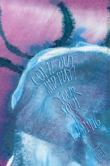 Come Out and Play - calligraphy art by Melissa Dinwiddie, Ziller ink, watercolor, watercolor ground