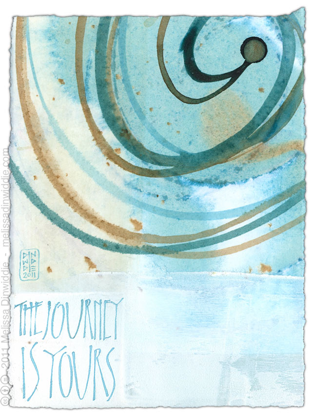 The Journey Is Yours - calligraphy art by Melissa Dinwiddie