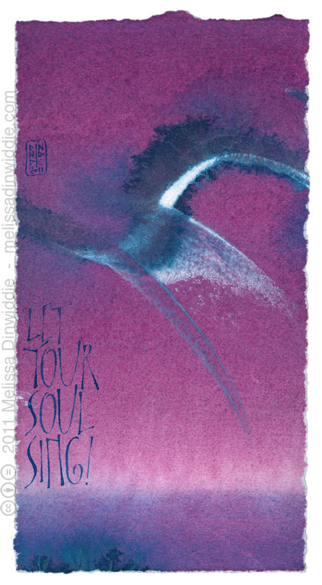 Let Your Soul Sing - calligraphy art in violet, purple, blue - watercolor, Ziller ink, watercolor ground