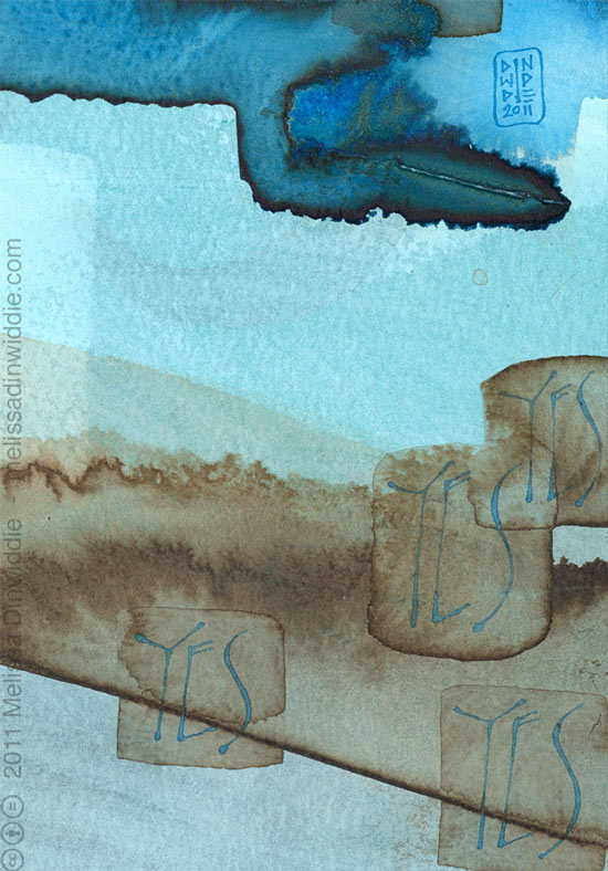 Yes 2 - calligraphy art by Melissa Dinwiddie   Ziller ink, walnut ink, watercolor, watercolor ground