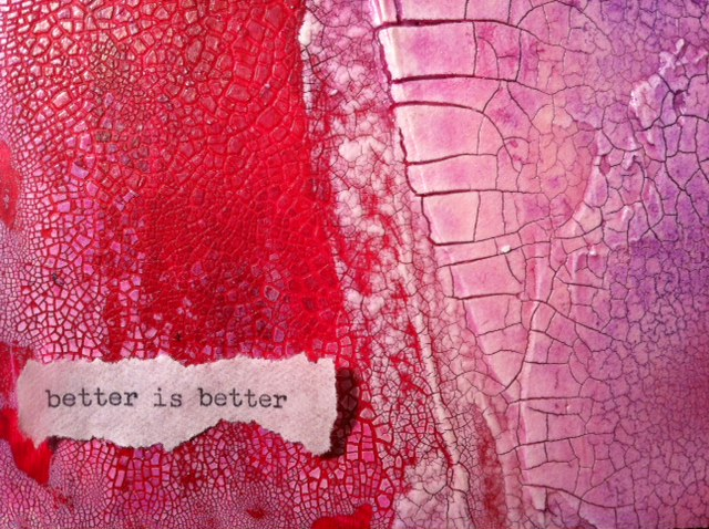 Better is Better - work in progress