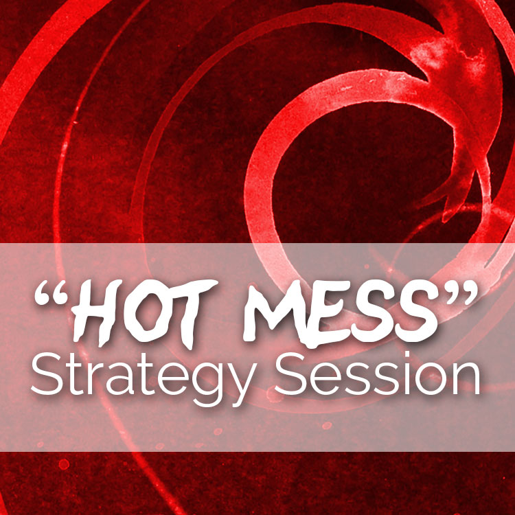 'Hot Mess' Strategy Session - book a session now and let's get you from hot mess to cool cucumber!