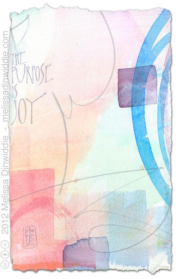 The Purpose Is Joy 2 - mixed media calligraphy art by Melissa Dinwiddie