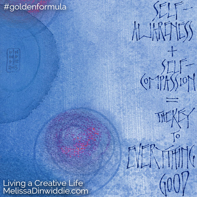 Calligraphy ArtQuote: Self-awareness + self-compassion = the key to everything good