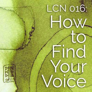 LCN 016: How to Find Your Voice