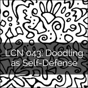 LCN 043: Doodling as Self-Defense