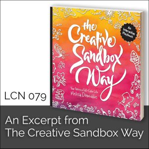 LCN 079: An Excerpt from The Creative Sandbox Way