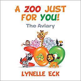 A Zoo Just for You, by Lynelle Eck