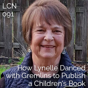 LCN 091: How Lynelle Danced with Gremlins to Publish a Children's Book