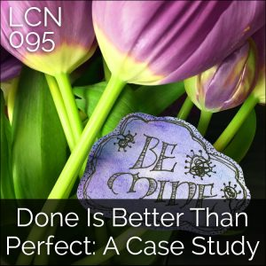 LCN 095: Done is Better Than Perfect: A Case Study