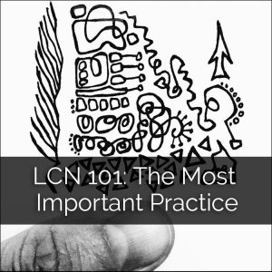 LCN 101: The Most Important Practice