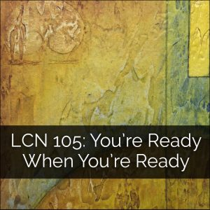 LCN 105: You're Ready When You're Ready