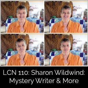 LCN 110: Sharon Wildwind: Mystery Writer & More