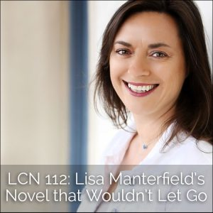 LCN 112: Lisa Manterfield's Novel that Wouldn't Let Go