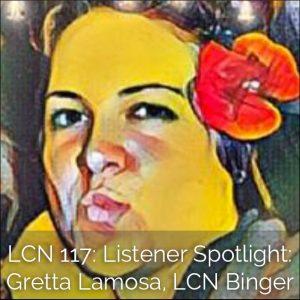 LCN 117: Listener Spotlight: Gretta Lamosa, LCN Binger