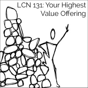 LCN 131: Your Highest Value Offering