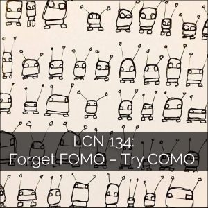 LCN 134: Forget FOMO – Try COMO