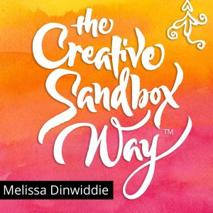 The Creative Sandbox Way™ Podcast with Melissa Dinwiddie