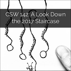 142: A Look Down the 2017 Staircase