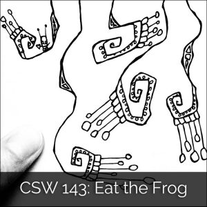 CSW 143: Eat the Frog