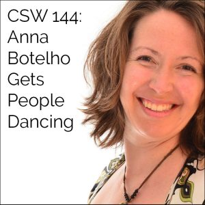 144: Anna Botelho Gets People Dancing