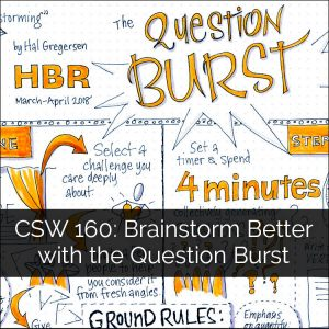 160: Brainstorm Better with the Question Burst