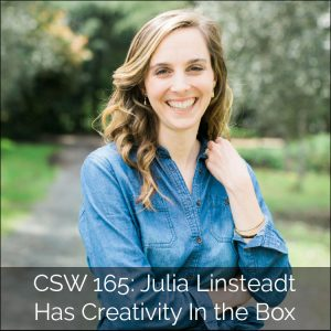 165: Julia Linsteadt Has Creativity In the Box