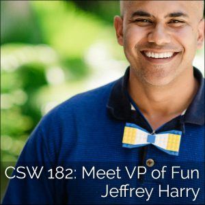 182: Meet VP of Fun Jeffrey Harry