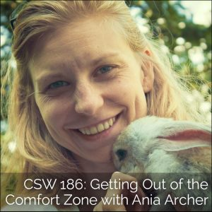 186: Getting Out of the Comfort Zone with Ania Archer