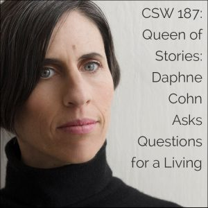 187: Queen of Stories: Daphne Cohn Asks Questions for a Living