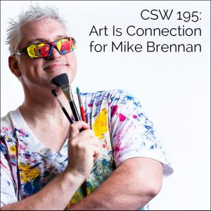 CSW 195: Art Is Connection for Mike Brennan